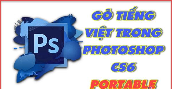 Hướng dẫn cách gõ tiếng Việt trong photoshop CS6