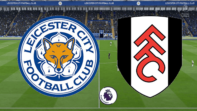 Soi kèo Leicester vs Fulham